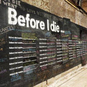Before I Die, I Want To ________.