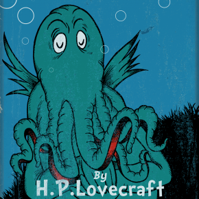 The Call of Cthulhu (For Beginning Readers) and Other Seuss-Style Stories